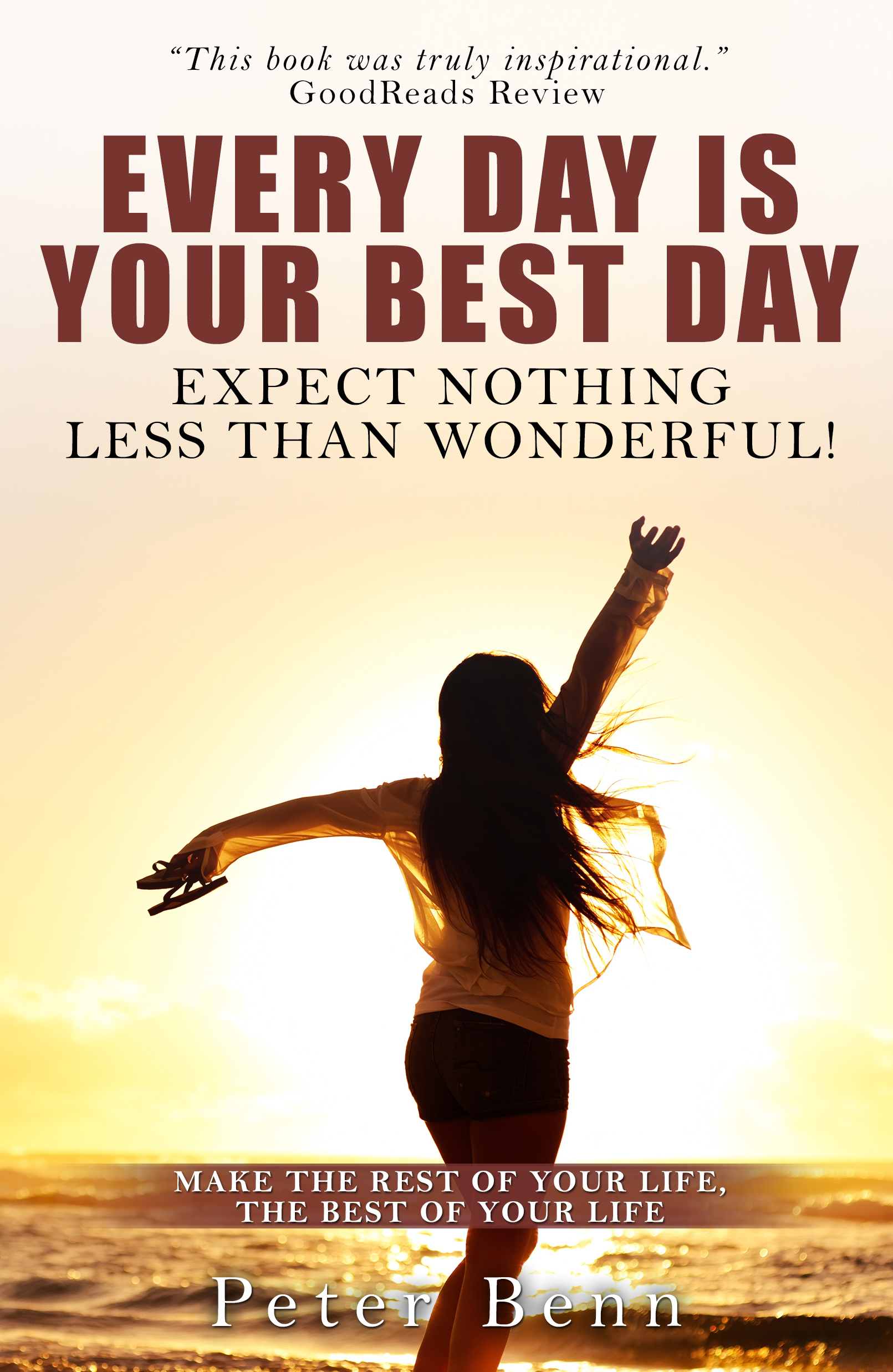 every day is your best day bring positive change to your life